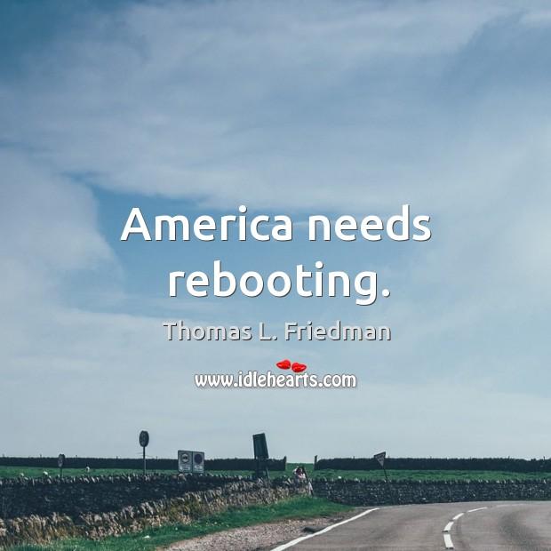 America needs rebooting. Image