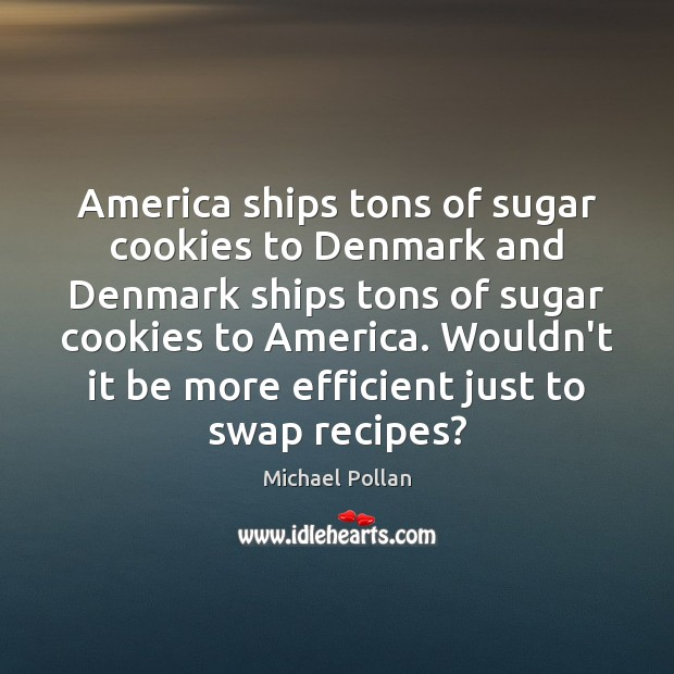America ships tons of sugar cookies to Denmark and Denmark ships tons Image
