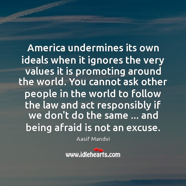 America undermines its own ideals when it ignores the very values it Image