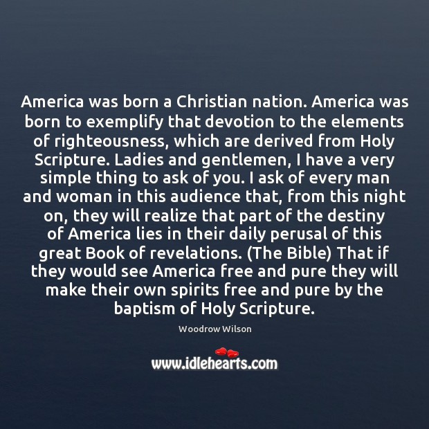 America was born a Christian nation. America was born to exemplify that Image