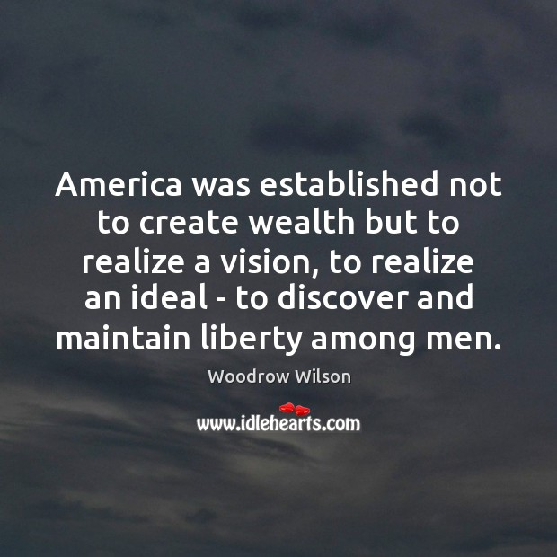 Image, America was established not to create wealth but to realize a vision,