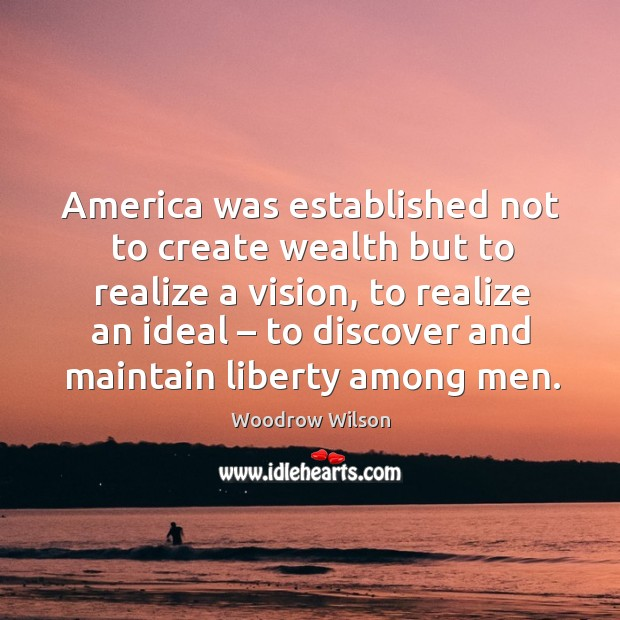 Image, America was established not to create wealth but to realize a vision