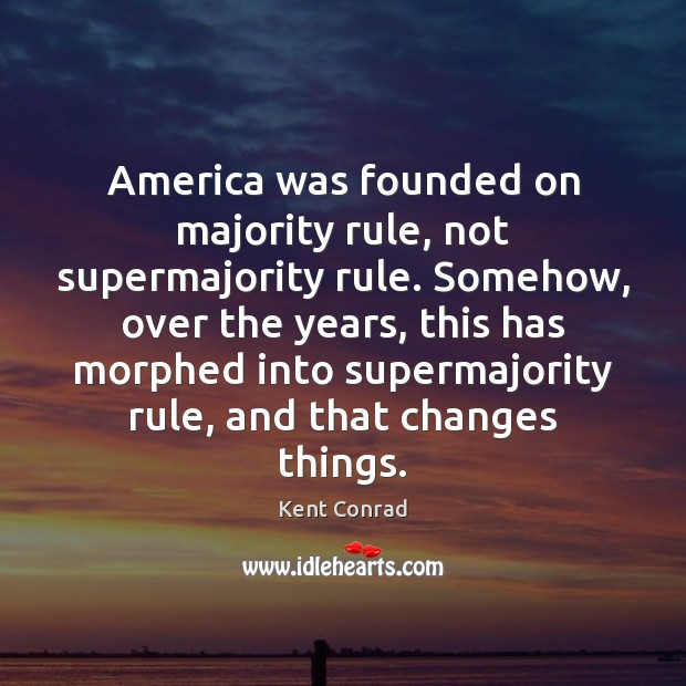 America was founded on majority rule, not supermajority rule. Somehow, over the Image