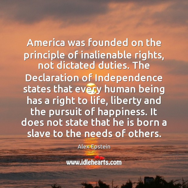 Image, America was founded on the principle of inalienable rights, not dictated duties.