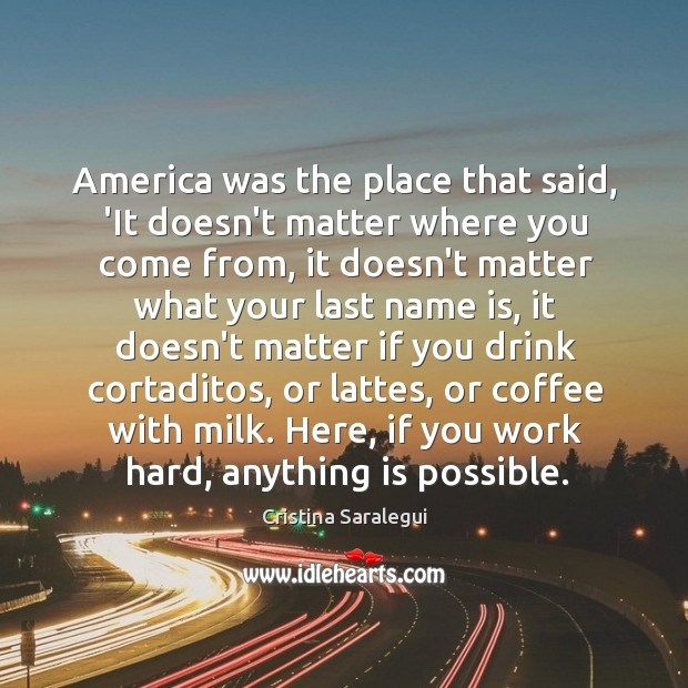 America was the place that said, 'It doesn't matter where you come Image