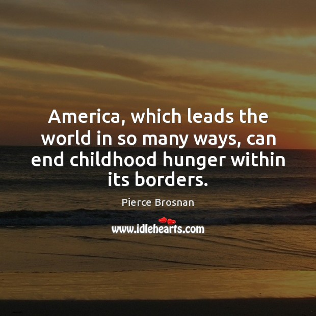 Image, America, which leads the world in so many ways, can end childhood