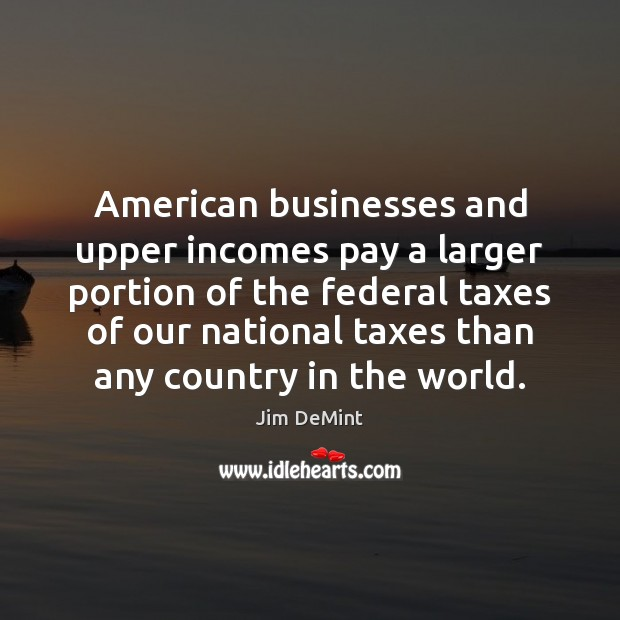 Image, American businesses and upper incomes pay a larger portion of the federal