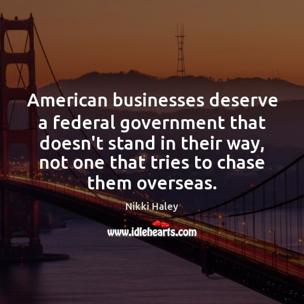 Image, American businesses deserve a federal government that doesn't stand in their way,