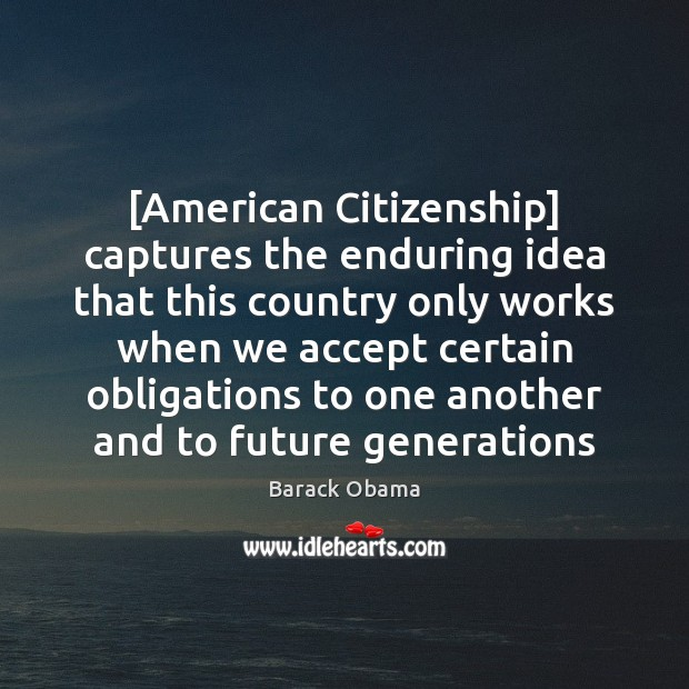 Image, [American Citizenship] captures the enduring idea that this country only works when