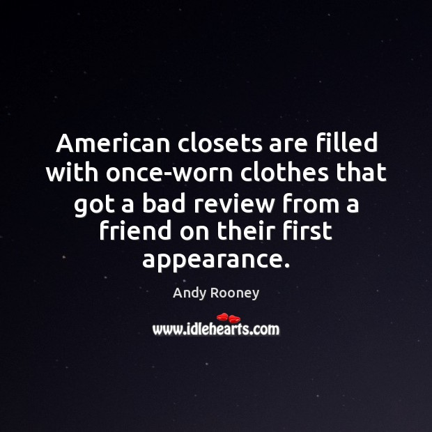 Image, American closets are filled with once-worn clothes that got a bad review