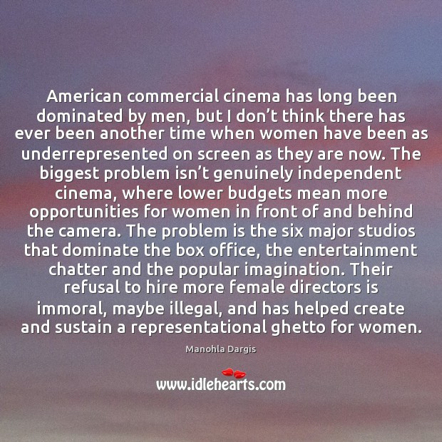 American commercial cinema has long been dominated by men, but I don' Image