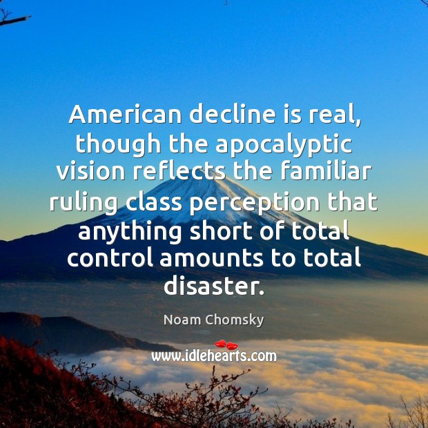 Image, American decline is real, though the apocalyptic vision reflects the familiar ruling