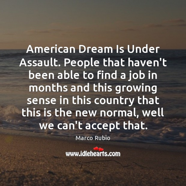 American Dream Is Under Assault. People that haven't been able to find Image