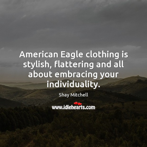 Image, American Eagle clothing is stylish, flattering and all about embracing your individuality.