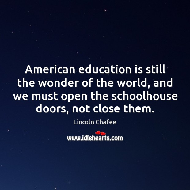 Image, American education is still the wonder of the world, and we must