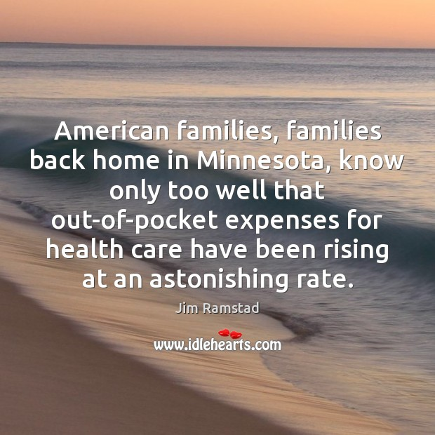 Image, American families, families back home in Minnesota, know only too well that