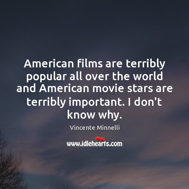 Image, American films are terribly popular all over the world and American movie