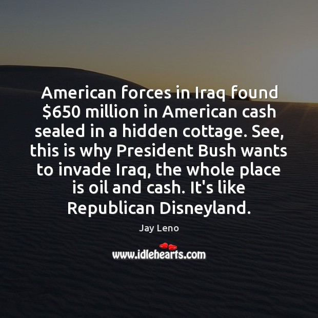 Image, American forces in Iraq found $650 million in American cash sealed in a