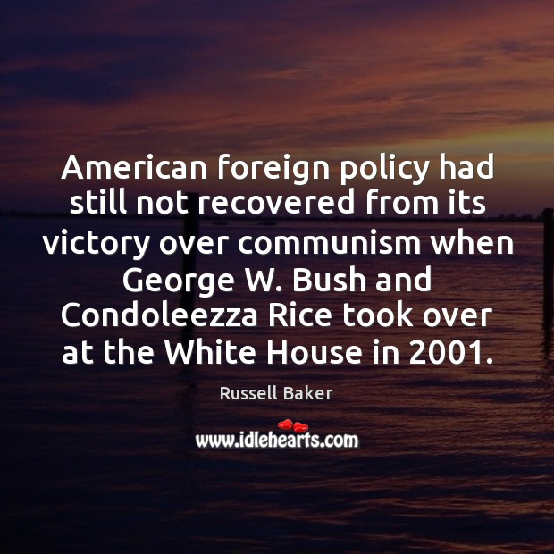 Image, American foreign policy had still not recovered from its victory over communism