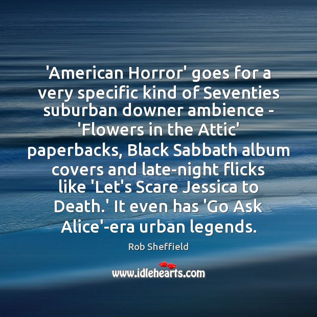 'American Horror' goes for a very specific kind of Seventies suburban downer Rob Sheffield Picture Quote