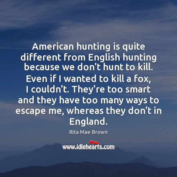 American hunting is quite different from English hunting because we don't hunt Image