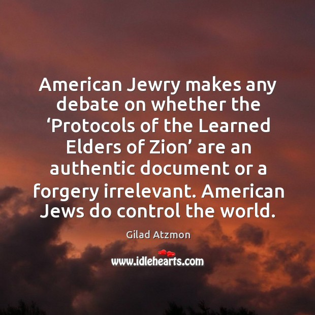 American Jewry makes any debate on whether the 'Protocols of the Learned Image