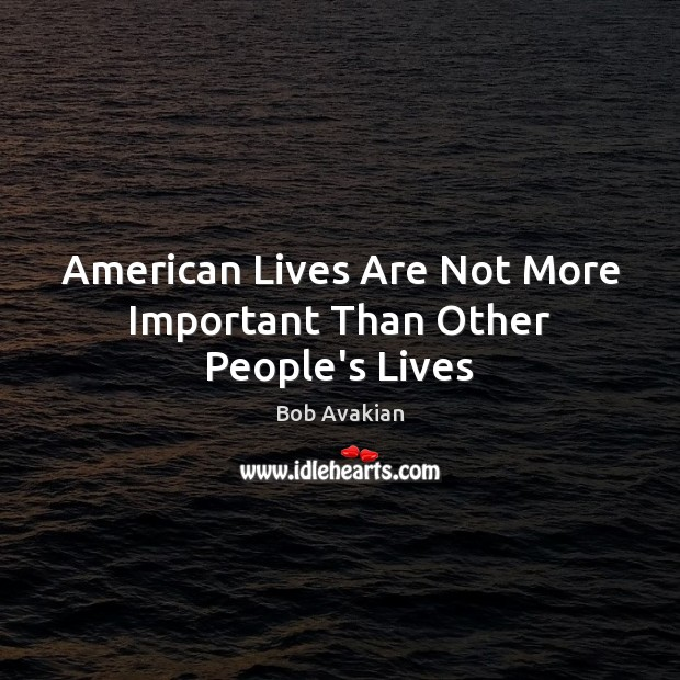 Image, American Lives Are Not More Important Than Other People's Lives