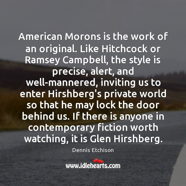 American Morons is the work of an original. Like Hitchcock or Ramsey Image