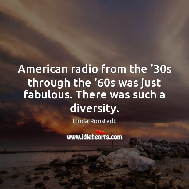 Image, American radio from the '30s through the '60s was just