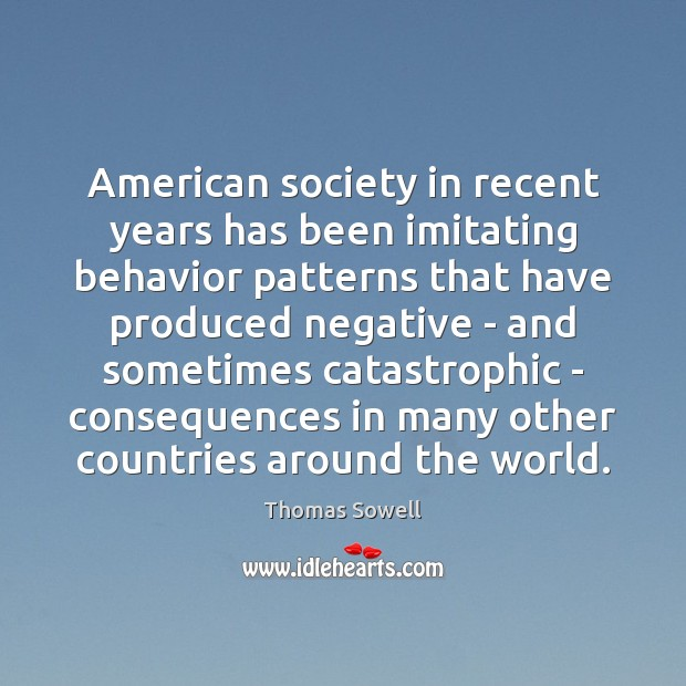 Image, American society in recent years has been imitating behavior patterns that have