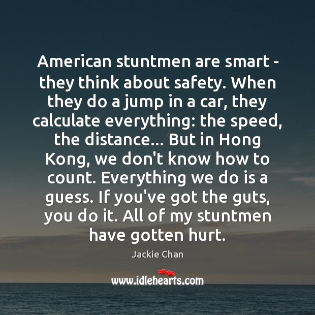 American stuntmen are smart – they think about safety. When they do Image