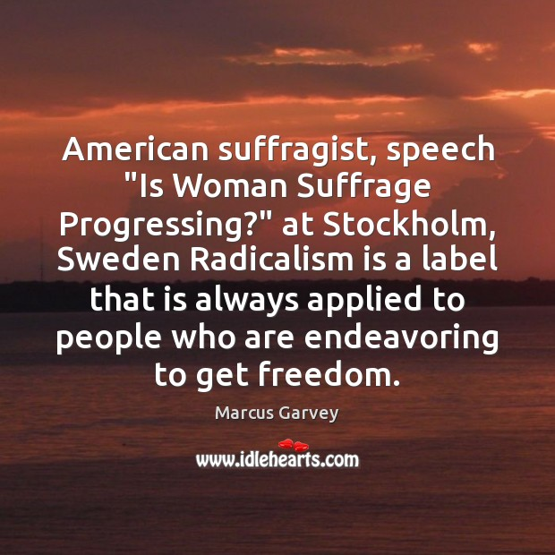 """American suffragist, speech """"Is Woman Suffrage Progressing?"""" at Stockholm, Sweden Radicalism is Image"""