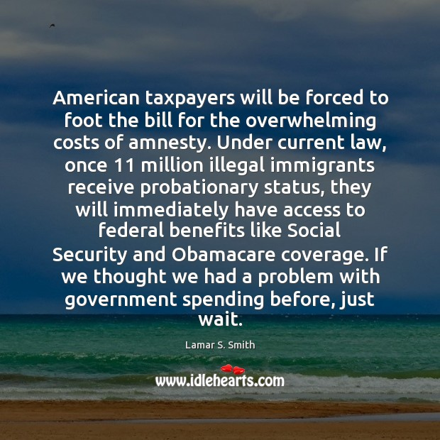Image, American taxpayers will be forced to foot the bill for the overwhelming