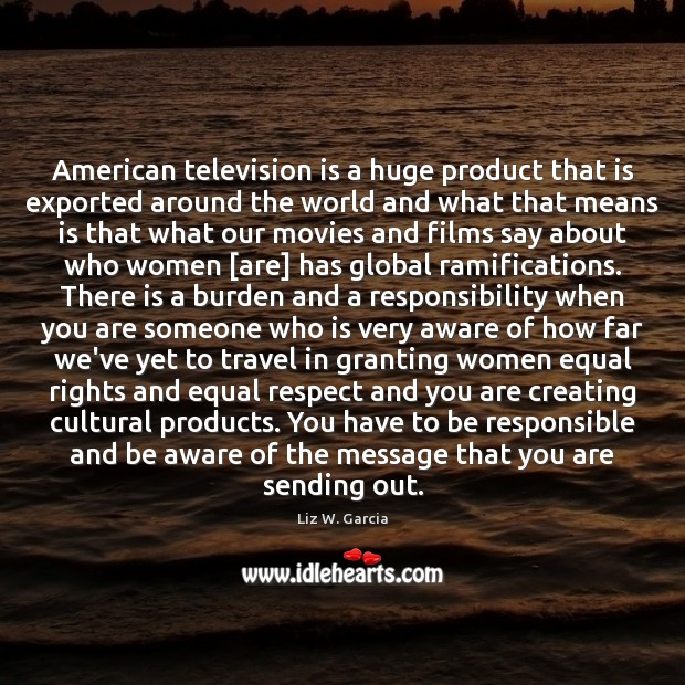 Image, American television is a huge product that is exported around the world