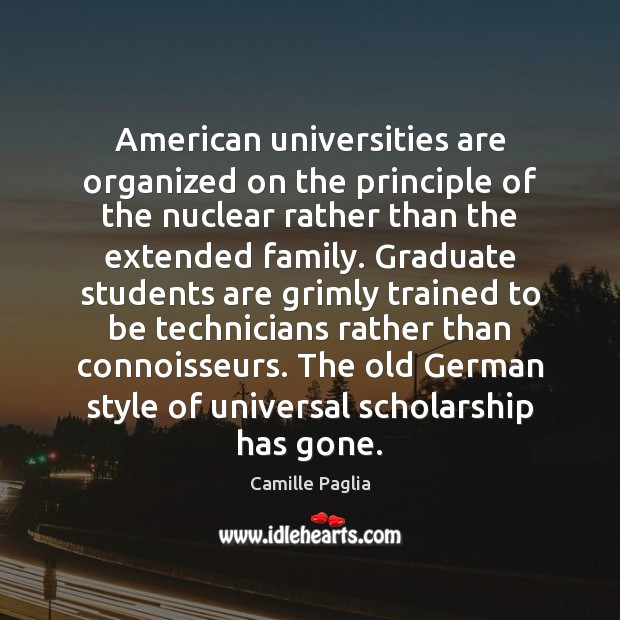 American universities are organized on the principle of the nuclear rather than Image