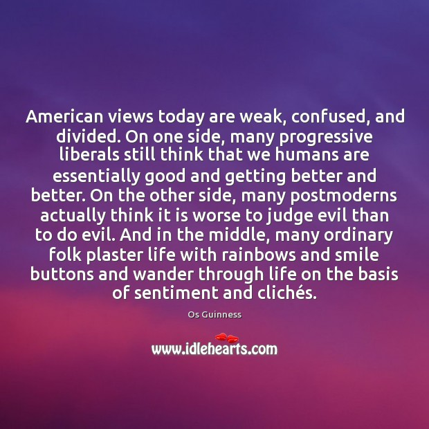 American views today are weak, confused, and divided. On one side, many Image