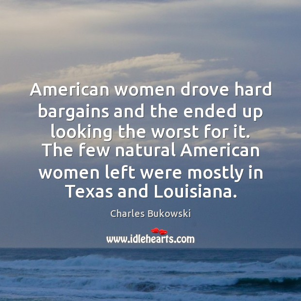 American women drove hard bargains and the ended up looking the worst Image
