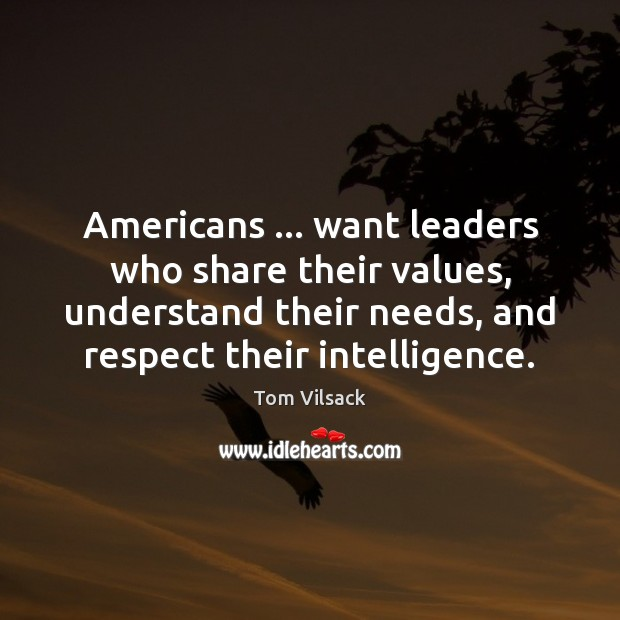 Americans … want leaders who share their values, understand their needs, and respect Image