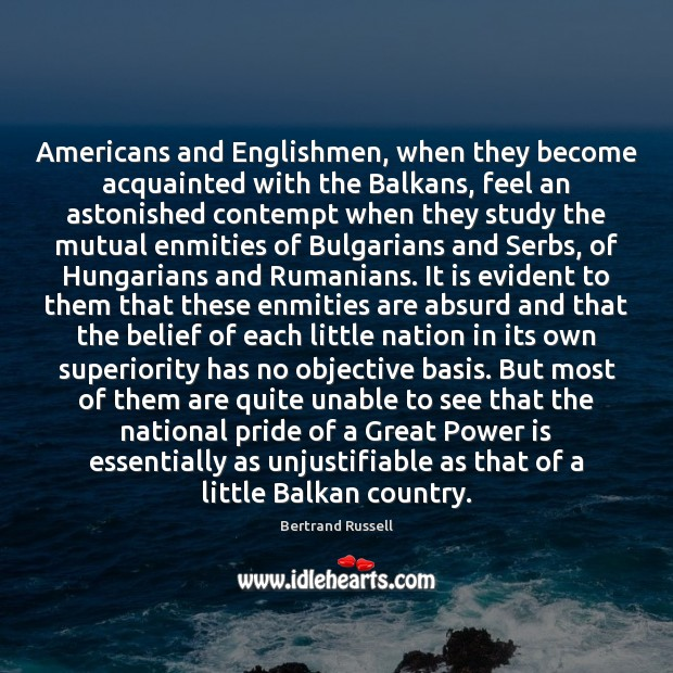 Image, Americans and Englishmen, when they become acquainted with the Balkans, feel an