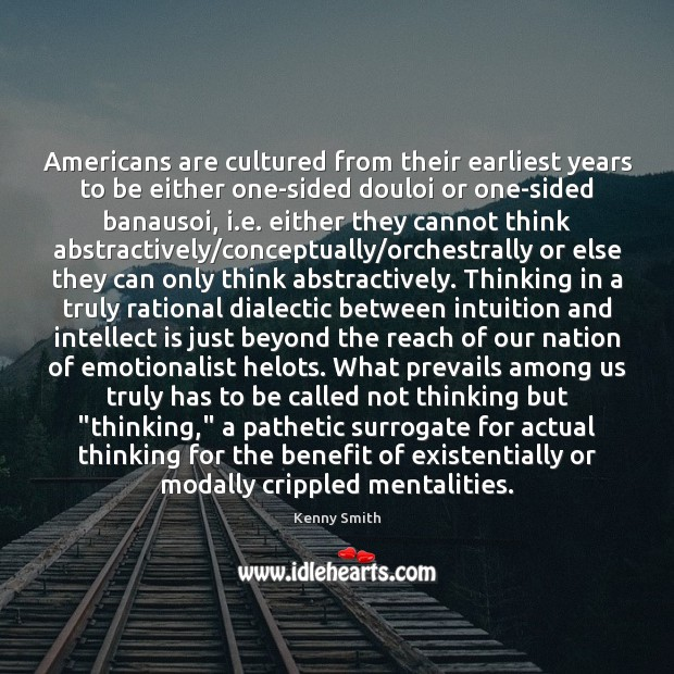 Image, Americans are cultured from their earliest years to be either one-sided douloi