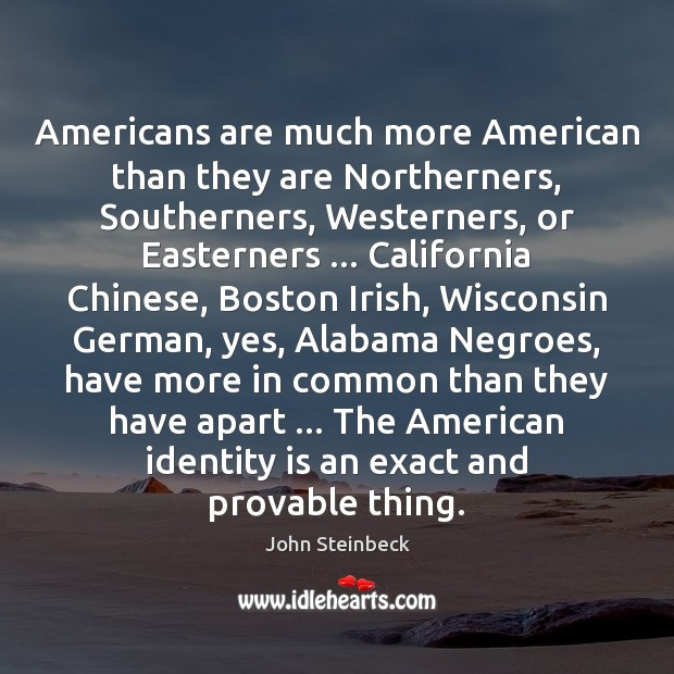Image, Americans are much more American than they are Northerners, Southerners, Westerners, or