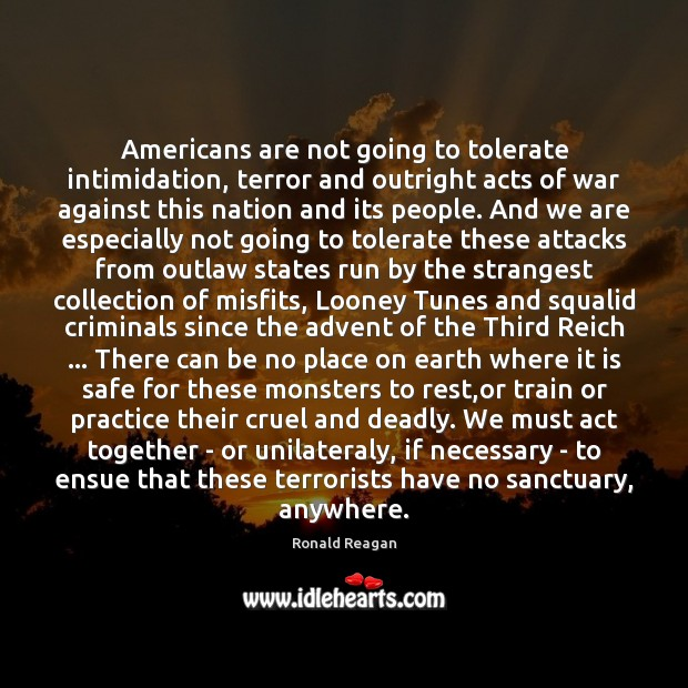 Image, Americans are not going to tolerate intimidation, terror and outright acts of