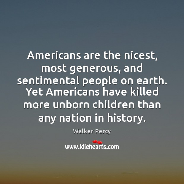 Americans are the nicest, most generous, and sentimental people on earth. Yet Image