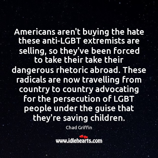 Americans aren't buying the hate these anti-LGBT extremists are selling, so they've Image