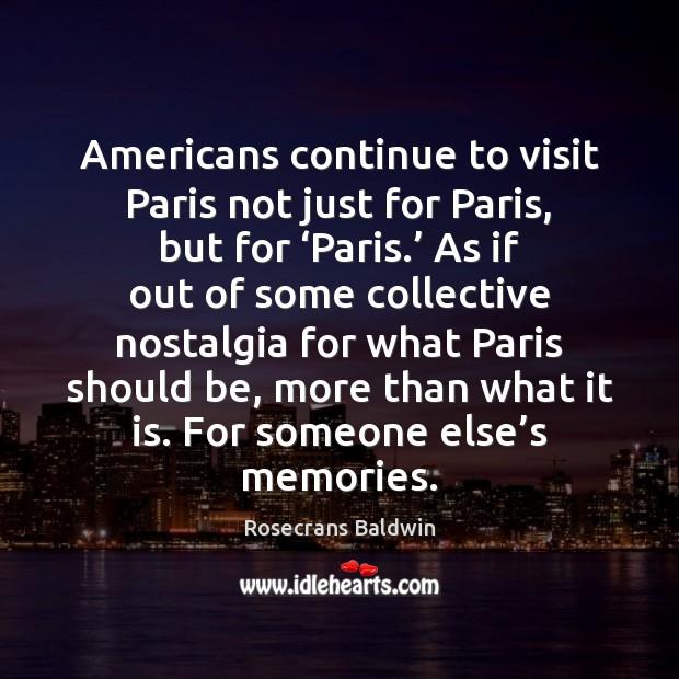 Americans continue to visit Paris not just for Paris, but for 'Paris.' Image