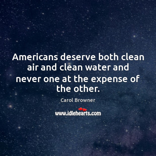 Americans deserve both clean air and clean water and never one at Image