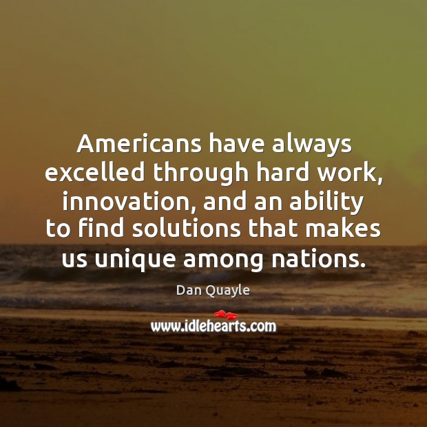 Image, Americans have always excelled through hard work, innovation, and an ability to