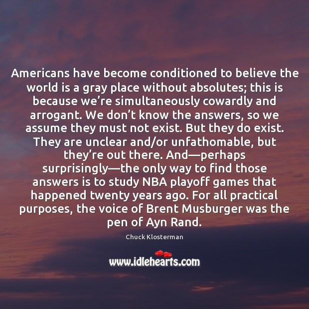 Americans have become conditioned to believe the world is a gray place Image