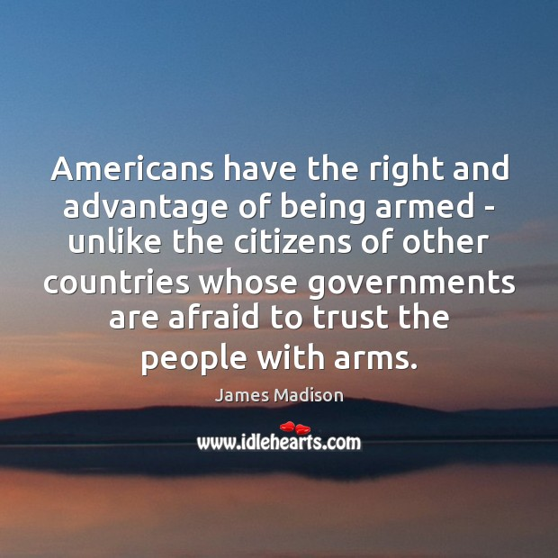 Americans have the right and advantage of being armed – unlike the Image