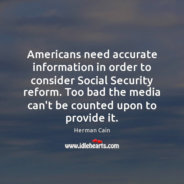 Image, Americans need accurate information in order to consider Social Security reform. Too